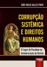 Capa do livro: Corrupção Sistêmica e Direitos Humanos, João Paulo Salles Pinto