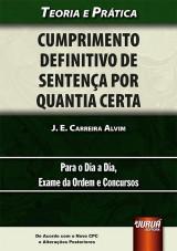 Capa do livro: Cumprimento Definitivo de Sentença por Quantia Certa, J. E. Carreira Alvim
