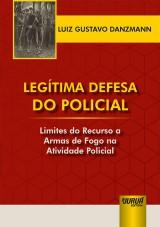 Capa do livro: Legítima Defesa do Policial, Luiz Gustavo Danzmann