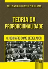 Capa do livro: Teoria da Proporcionalidade, Alessandro Otavio Yokohama