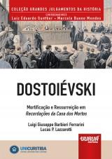 Capa do livro: Dostoiévski - Mortificação e Ressurreição em Recordações da Casa dos Mortos, Luigi Giuseppe Barbieri Ferrarini e Lucas P. Lazzaretti