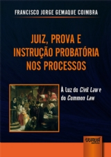 Capa do livro: Juiz, Prova e Instrução Probatória nos Processos, Francisco Jorge Gemaque Coimbra