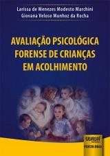 Capa do livro: Avaliação Psicológica Forense de Crianças em Acolhimento, Larissa de Menezes Modesto Marchini e Giovana Veloso Munhoz da Rocha