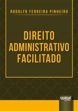 Capa do livro: Direito Administrativo Facilitado, Rodolfo Ferreira Pinheiro