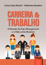 Capa do livro: Carreira & Trabalho - O Mundo do Pop-Management e a Vida como Business, Carlos César Ronchi e Nehemias Bandeira