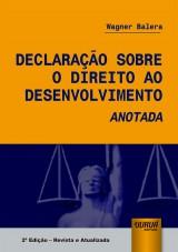 Capa do livro: Declaração Sobre o Direito ao Desenvolvimento Anotada, Wagner Balera