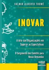 Capa do livro: Inovar - A Arte das Organizações em Superar as Expectativas, Valmir Alberto Thomé