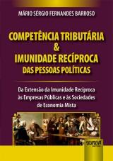 Capa do livro: Competência Tributária & Imunidade Recíproca das Pessoas Políticas, Mário Sérgio Fernandes Barroso