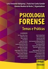 Capa do livro: Psicologia Forense - Temas e Práticas, Organizadoras: Luísa Fernanda Habigzang, Paula Inez Cunha Gomide e Giovana Munhoz da Rocha