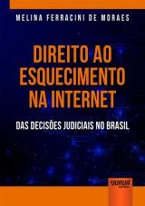 Capa do livro: Direito ao Esquecimento na Internet, Melina Ferracini de Moraes