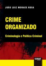 Capa do livro: Crime Organizado, João Luiz Moraes Rosa