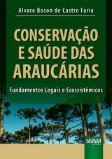 Capa do livro: Conservação e Saúde das Araucárias, Alvaro Boson de Castro Faria