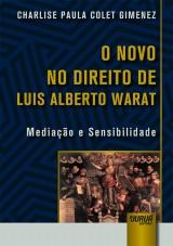 Capa do livro: Novo no Direito de Luis Alberto Warat, O, Charlise Paula Colet Gimenez