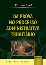 Capa do livro: Prova no Processo Administrativo Tributário, Da, Alessandra Dabul