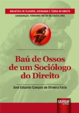 Capa do livro: Baú de Ossos de um Sociólogo do Direito, José Eduardo Campos de Oliveira Faria
