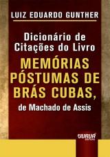 Capa do livro: Dicionário de Citações do Livro Memórias Póstumas de Brás Cubas, de Machado de Assis - Minibook, Luiz Eduardo Gunther