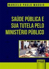Capa do livro: Saúde Pública e sua Tutela pelo Ministério Público, Marcelo Paulo Maggio