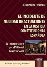 Capa do livro: El Incidente de Nulidad de Actuaciones en la Justicia Constitucional Española, Diego Megino Fernández