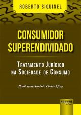 Capa do livro: Consumidor Superendividado, Roberto Siquinel