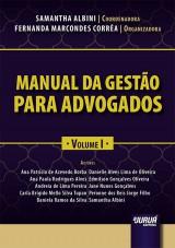 Capa do livro: Manual da Gestão para Advogados - Volume I, Coordenadora: Samantha Albini - Organizadora: Fernanda Marcondes Corrêa