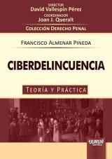 Capa do livro: Ciberdelincuencia - Teoría y Práctica - Colección Derecho Penal - Director: David Vallespín Pérez - Coordinador: Joan J. Queralt, Francisco Almenar Pineda