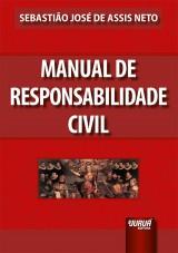 Capa do livro: Manual de Responsabilidade Civil, Sebastião José de Assis Neto