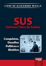 Capa do livro: SUS (Sistema Único de Saúde), Liane de Alexandre Wailla