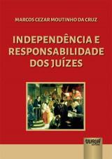 Capa do livro: Independência e Responsabilidade dos Juízes, Marcos Cezar Moutinho da Cruz