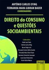 Capa do livro: Direito do Consumo e Questões Socioambientais, Coordenadores: Antônio Carlos Efing e Fernanda Mara Gibran Bauer