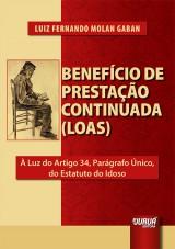 Capa do livro: Benefício de Prestação Continuada (LOAS) - À Luz do Artigo 34, Parágrafo Único, do Estatuto do Idoso, Luiz Fernando Molan Gaban