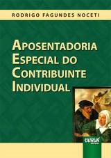 Capa do livro: Aposentadoria Especial do Contribuinte Individual, Rodrigo Fagundes Noceti