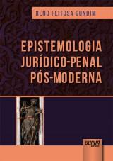 Capa do livro: Epistemologia Jurídico-Penal Pós-Moderna, Reno Feitosa Gondim