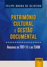 Capa do livro: Patrimônio Cultural e Gestão Documental, Felipe Braga de Oliveira