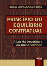 Capa do livro: Princípio do Equilíbrio Contratual, Marina Cristina Schmaltz Rocha