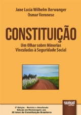 Capa do livro: Constituição - Um Olhar sobre Minorias Vinculadas à Seguridade Social, Jane Lucia Wilhelm Berwanger e Osmar Veronese