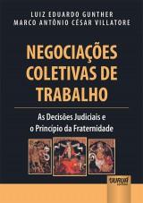 Capa do livro: Negociações Coletivas de Trabalho, Luiz Eduardo Gunther e Marco Antônio César Villatore