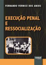 Capa do livro: Execução Penal e Ressocialização, Fernando Vernice dos Anjos