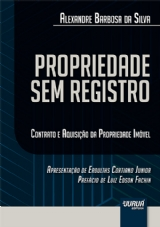 Capa do livro: Propriedade Sem Registro, Alexandre Barbosa da Silva