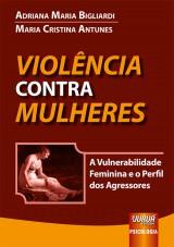 Capa do livro: Violência Contra Mulheres, Adriana Maria Bigliardi e Maria Cristina Antunes