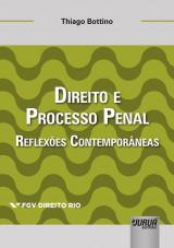Capa do livro: Direito e Processo Penal - Reflexões Contemporâneas - Coleção FGV Direito Rio, Thiago Bottino