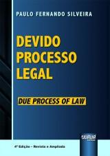 Capa do livro: Devido Processo Legal - Due Process of Law - 4ª Edição - Revista e Ampliada, Paulo Fernando Silveira