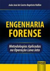 Capa do livro: Engenharia Forense, João José de Castro Baptista Vallim