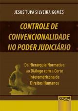 Capa do livro: Controle de Convencionalidade no Poder Judiciário, Jesus Tupã Silveira Gomes