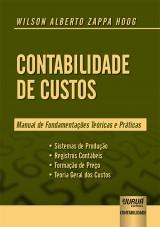 Capa do livro: Contabilidade de Custos - Manual de Fundamentações Teóricas e Práticas, Wilson Alberto Zappa Hoog