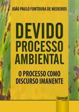 Capa do livro: Devido Processo Ambiental, João Paulo Fontoura de Medeiros