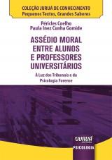 Capa do livro: Assédio Moral Entre Alunos e Professores Universitários, Péricles Coelho e Paula Inez Cunha Gomide