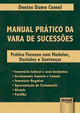 Capa do livro: Manual Prático da Vara de Sucessões - Prática Forense com Modelos, Decisões e Sentenças, Denise Damo Comel