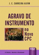 Capa do livro: Agravo de Instrumento no Novo CPC, J. E. Carreira Alvim