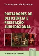 Capa do livro: Portadores de Deficiência e Prestação Jurisdicional, Telma Aparecida Rostelato