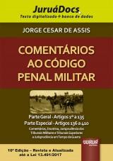 Capa do livro: Comentários ao Código Penal Militar - Parte Geral: Artigos 1º a 135 - Parte Especial: Artigos 136 a 410, Jorge César de Assis